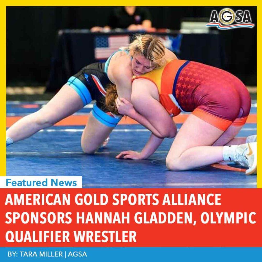AMERICAN GOLD SPORTS ALLIANCE SPONSORS HANNAH GLADDEN, OLYMPIC QUALIFIER WRESTLER
